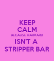 KEEP CALM BECAUSE HARVARD ISN'T A  STRIPPER BAR - Personalised Poster large