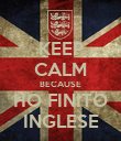 KEEP CALM BECAUSE HO FINITO INGLESE - Personalised Poster large