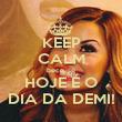 KEEP CALM because HOJE É O DIA DA DEMI! - Personalised Poster large