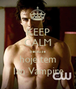KEEP CALM because hoje tem Ian Vampire - Personalised Poster large