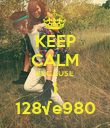KEEP CALM BECAUSE I 128√e980 - Personalised Poster large