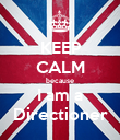 KEEP CALM because I am a Directioner - Personalised Poster large