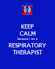 KEEP CALM because I am a RESPIRATORY THERAPIST - Personalised Poster large