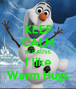 KEEP CALM BECAUSE I like Warm Hugs - Personalised Poster large