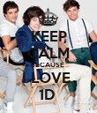 KEEP CALM BECAUSE  I LOVE  1D  - Personalised Poster large