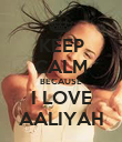 KEEP CALM BECAUSE I LOVE AALIYAH - Personalised Poster large