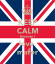 KEEP CALM because i love  mafer - Personalised Poster large