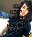 KEEP CALM BECAUSE I LOVE RONNIE RADKE - Personalised Poster large