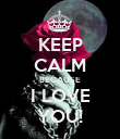 KEEP CALM BECAUSE I LOVE YOU! - Personalised Poster large