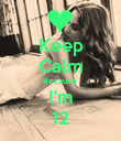 Keep Calm Because  I'm 12 - Personalised Poster large
