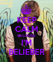 KEEP CALM BECAUSE I'M BELIEBER - Personalised Poster large