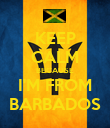 KEEP CALM BECAUSE I'M FROM BARBADOS - Personalised Poster large
