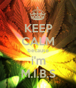 KEEP CALM because i'm M.I.B.S - Personalised Poster large