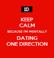 KEEP CALM BECAUSE I'M MENTALLY DATING ONE DIRECTION - Personalised Poster large