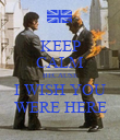 KEEP CALM BECAUSE I WISH YOU WERE HERE - Personalised Poster large
