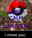 KEEP CALM BECAUSE ILOVEYOU  - Personalised Poster large