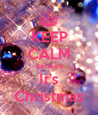 KEEP CALM Because It's Christmas - Personalised Poster large