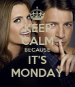 KEEP CALM BECAUSE IT'S MONDAY - Personalised Poster large