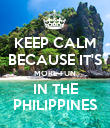 KEEP CALM BECAUSE IT'S MORE FUN IN THE PHILIPPINES - Personalised Poster large