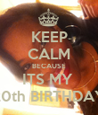 KEEP CALM BECAUSE ITS MY  20th BIRTHDAY - Personalised Poster large