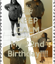 KEEP CALM Because Its  My 22nd Birthday!!!! - Personalised Poster large