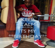 KEEP CALM BECAUSE ITS MY **BIRTHDAY** - Personalised Poster small