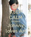 KEEP CALM because Johnny loves Ari - Personalised Poster large