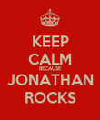 KEEP CALM BECAUSE JONATHAN ROCKS - Personalised Poster large