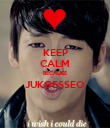 KEEP CALM BECAUSE JUKGESSEO  - Personalised Poster large