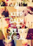 KEEP CALM BECAUSE JULEY IS REAL - Personalised Poster large