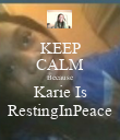 KEEP CALM Because Karie Is RestingInPeace - Personalised Poster large