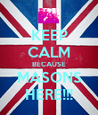 KEEP CALM BECAUSE MASONS HERE!!! - Personalised Poster large