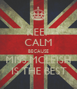 KEEP CALM BECAUSE MISS MCLEISH IS THE BEST - Personalised Poster large