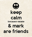 keep calm because natalie & mark are friends - Personalised Poster large