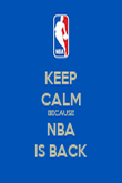 KEEP CALM BECAUSE NBA IS BACK - Personalised Poster large