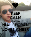 KEEP CALM BECAUSE NIALL HORAN LOVES AMBER - Personalised Poster large