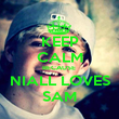 KEEP CALM BECAUSE  NIALL LOVES SAM - Personalised Poster large