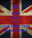 KEEP CALM because ONE DIRECTION are my IDOLS - Personalised Poster large