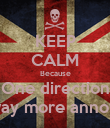KEEP CALM Because One direction Is way more annoying - Personalised Poster large