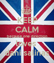 KEEP CALM because one direction loves  dani salinas - Personalised Poster large