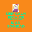 KEEP CALM  BECAUSE RITIKA SHARMA IS AN  EGGHEAD - Personalised Poster large