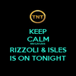 KEEP CALM BECAUSE RIZZOLI & ISLES IS ON TONIGHT - Personalised Poster large