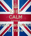 KEEP CALM because ronald castelanos  is mine - Personalised Poster large