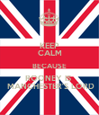 KEEP CALM BECAUSE ROONEY IS   MANCHESTER'S LORD - Personalised Poster large