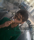 KEEP CALM because sa3ood al3raimy is here - Personalised Poster large