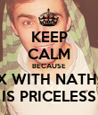 KEEP CALM BECAUSE SEX WITH NATHAN IS PRICELESS - Personalised Poster large