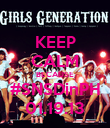KEEP CALM BECAUSE #SNSDinPH 01.19.13 - Personalised Poster large