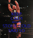 KEEP CALM BECAUSE STONE COLD SAID SO - Personalised Poster large