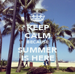 KEEP CALM BECAUSE SUMMER IS HERE - Personalised Poster large