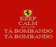 KEEP CALM BECAUSE TÁ BOMBANDO TÁ BOMBANDO - Personalised Poster large